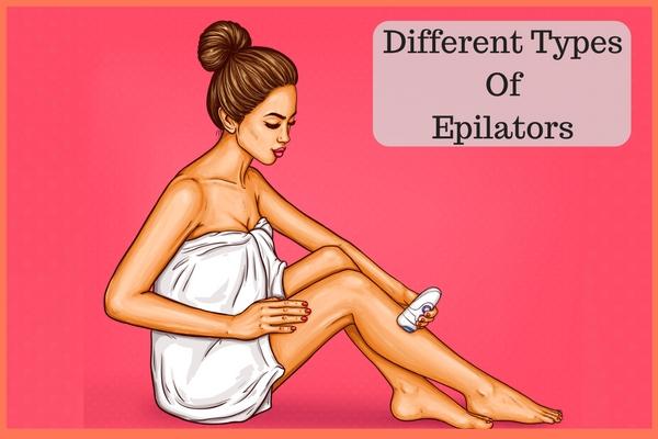 Different Types Of Epilators