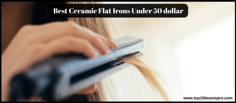 Top 10 Best Ceramic Flat Irons Under 50$ (dollar) Reviews from Amazon: (Updated 2020)