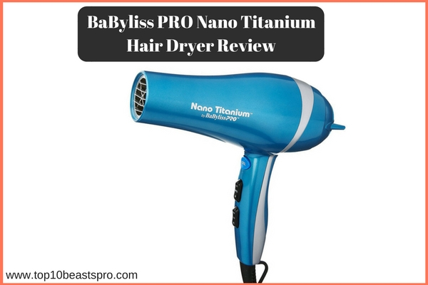 BaByliss PRO Nano Titanium Hair Dryer Review