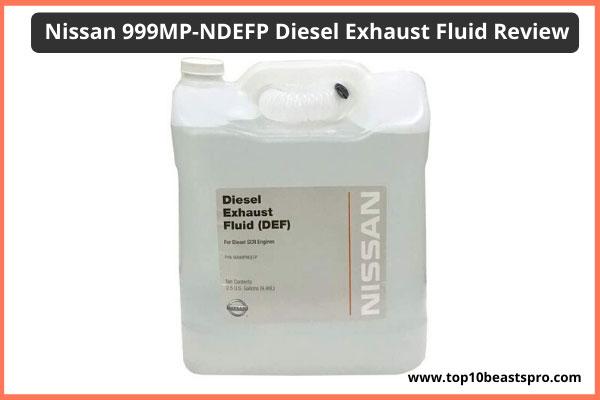 nissan-999mp-ndefp-diesel-exhaust-fluid-review