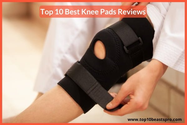 Top 10 Best Knee Pads Reviews From Amazon:(Upd 2020)