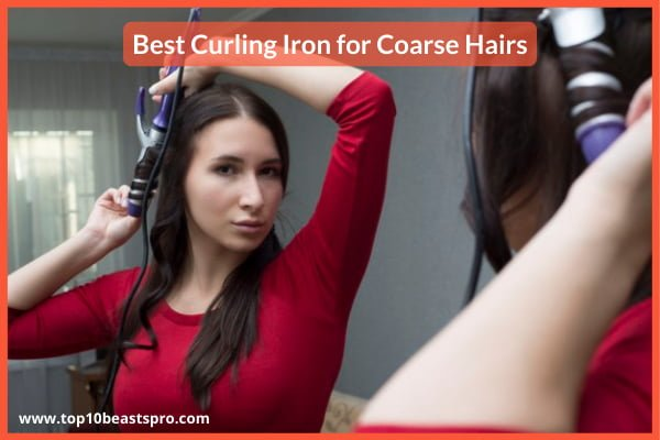 Best Curling Iron for Coarse Hairs Reviews from Amazon: (Upd 2021)